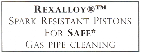 Rexalloy Spark Resistant Pistons for Safe Gas Pipe Cleaning